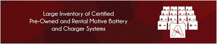Large inventory of certified pre-owned and rental motive battery and charger systems